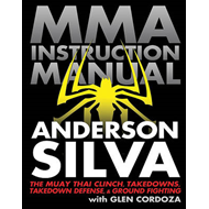 Mixed Martial Arts Instruction Manual: The Muay Thai Clinch, Takedowns, Takedown Defense, and Ground (BOK)