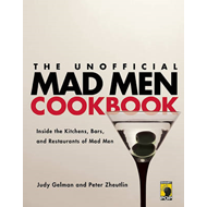 The Unofficial Mad Men Cookbook: Inside the Kitchens, Bars, and Restaurants of Mad Men (BOK)