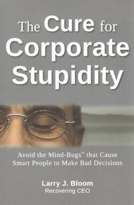 Cure for Corporate Stupidity (BOK)