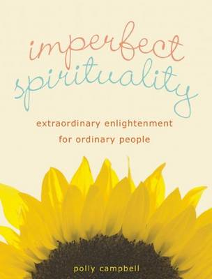 Imperfect Spirituality: Extraordinary Enlightenment for Ordinary People (BOK)