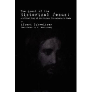 The Quest of the Historical Jesus: A Critical Study of Its Progress from Reimarus to Wrede (BOK)