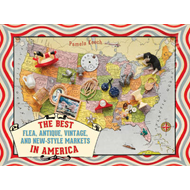 The Best Flea, Antique, Vintage & New-style Markets in America (BOK)