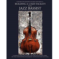 Constructing Walking Jazz Bass Lines Book IV - Building a 12 Key Facility for the Jazz Bassist: Book (BOK)