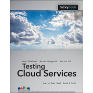 Testing Cloud Services: How to Test SaaS, PaaS & IaaS (BOK)
