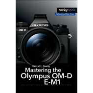 Mastering the Olympus OM-D E-M1 (BOK)