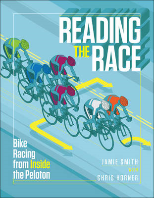 Reading the race: Bike racing from inside the peleton (BOK)