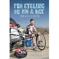 Pro Cycling on $10 a Day: From Fat Kid to Euro Pro (BOK)