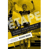 Etape: 20 Great Stages from the Modern Tour de France (BOK)