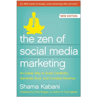 The Zen of Social Media Marketing: An Easier Way to Build Credibility, Generate Buzz, and Increase R (BOK)