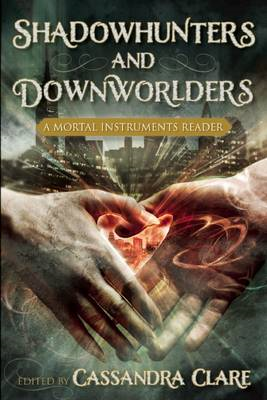 Shadowhunters and Downworlders: A Mortal Instruments Reader (BOK)