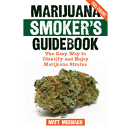 Marijuana Smoker's Guidebook: The Easy Way to Identify and Enjoy Marijuana Strains (BOK)