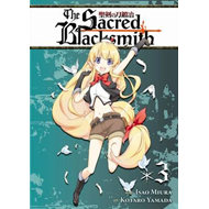 The Sacred Blacksmith: v.3 (BOK)