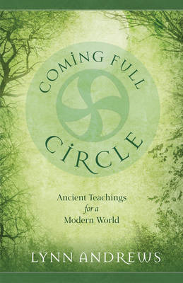 Coming Full Circle: Ancient Teachings for a Modern World (BOK)
