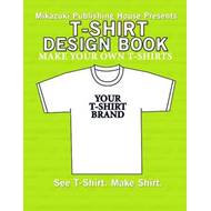 T-Shirt Design Book: Design Your Own T-Shirts! (BOK)
