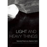 Light and Heavy Things: Selected Poems of Zeeshan Sahil (BOK)