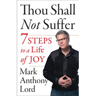 Thou Shall Not Suffer: 7 Steps to a Life of Joy (BOK)