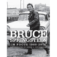 Bruce Springsteen in Focus 1980-2012 (BOK)