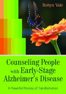Counseling People with Early-stage Alzheimer's Disease: A Powerful Process of Transformation (BOK)