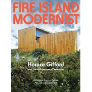 Fire Island Modernist: Horace Gifford and the Architecture of Seduction (BOK)