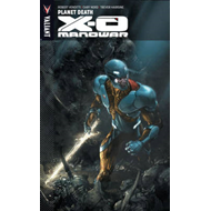X-O Manowar: Volume 3: Planet Death (BOK)