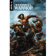 Eternal Warrior: Volume 1: Sword of the Wild (BOK)