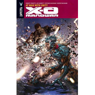X-O Manowar: Volume 5: At War with Unity (BOK)