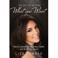 Art of Getting What You Want (BOK)