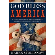 God Bless America: Strange & Unusual Religious Beliefs & Practices in the United States (BOK)