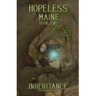 Hopeless, Maine: Volume 2: Inheritance (BOK)