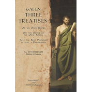 Galen, Three Treatises: An Intermediate Greek Reader: Greek Text with Running Vocabulary and Comment (BOK)