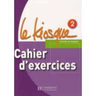 Le Kiosque: Cahier D'Exercices 2 (BOK)