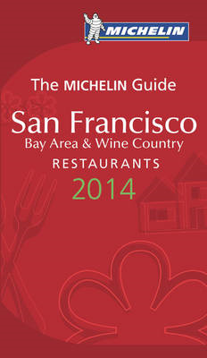 Michelin Guide San Francisco Bay Area & Wine Country 2014 : Restaurants (BOK)
