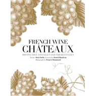 French Wine Chateaux: Distinctive Vintages and Their Estates (BOK)