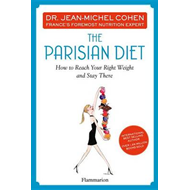The Parisian Diet: How to Reach Your Right Weight and Stay There (BOK)