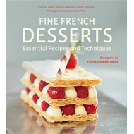 Fine French Desserts: Essential Recipes and Techniques (BOK)