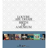 Louvre Abu Dhabi: Birth of a Museum (BOK)