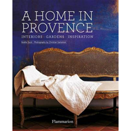 A Home in Provence: Interiors, Gardens, Inspiration (BOK)