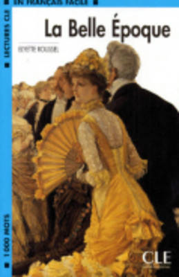 Lectures Cle En Francais Facile - Level 2: La Belle Epoque (BOK)