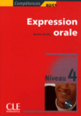 Competences: Expression Orale 4 & CD-Audio: Niveau 4 (BOK)