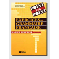 Collection Point Par Point - Level 10: Exercices De Grammaire Fran{Aise - Cahier Debutant (BOK)