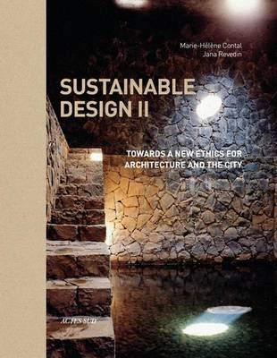Sustainable Design II: Towards a New Ethics for Architecture and the City (BOK)