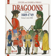 Officers and Soldiers of French Dragoons: v. 1: 1669 - 1749 (BOK)