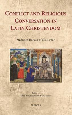 Conflict and Religious Conversation in Latin Christendom (BOK)