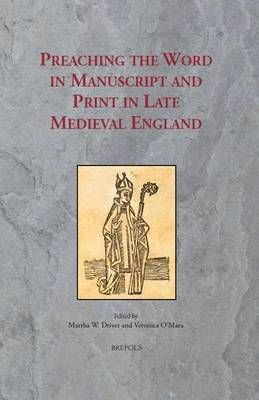 Preaching the Word in Manuscript and Print in Late Medieval England: Essays in Honour of Susan Powel (BOK)