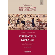 The Bayeux Tapestry: Bayeux, Maediathaeque Municipale : Ms. 1 : A Sourcebook (BOK)