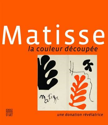 Matisse: The Colour Paper-cuts: A Revealing Donation (BOK)