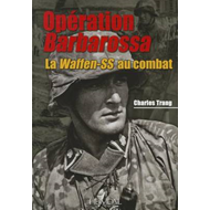 Operation Barbarossa: La Waffen-ss Au Combat (BOK)