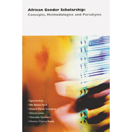 African Gender Scholarship: Concepts, Methodologies, and Paradigms (BOK)
