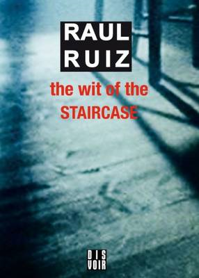 Raul Ruiz - the Wit of the Staircase (BOK)