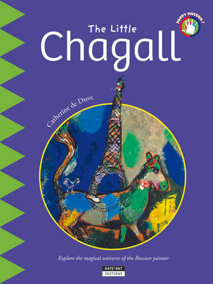 The Little Chagall: Explore the magical universe of the Russian painter (BOK)